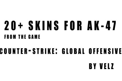 22+ Skins For AK-47 From The Game - Counter-Strike: Global Offensive (Skin Pack)
