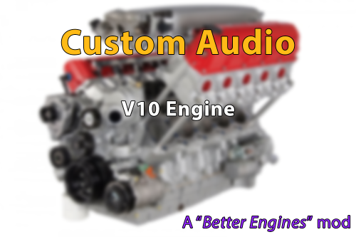 Custom Engine Sound - V10 [Add-On]