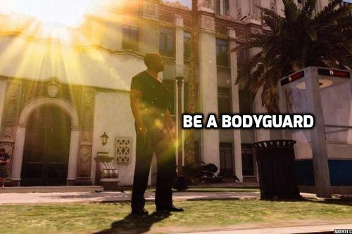 Be A Bodyguard