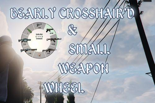 Bearly Crosshair 'd & Small Weapons Wheel