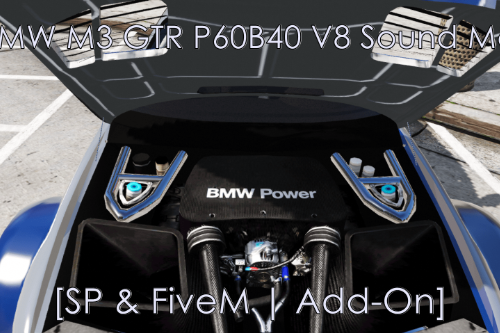 NFS BMW M3 GTR P60B40 V8 Sound Mod [SP & FiveM | Add-On ]