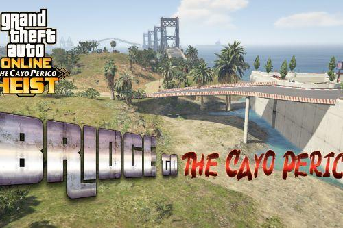 The Bridge to Cayo Perico  UPDATED + Extra for (Menyoo)
