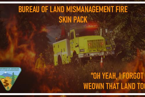 Bureau of Land Management Fire Lore-Friendly Skins