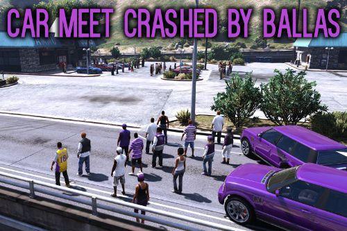 Car Meet Crashed by Ballas [Menyoo]