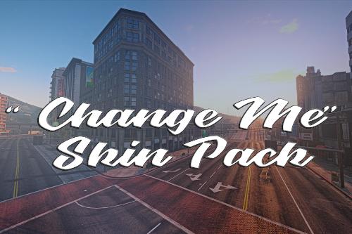 """""""Change Me"""" Skin Pack [Meant for FiveM Servers]"""