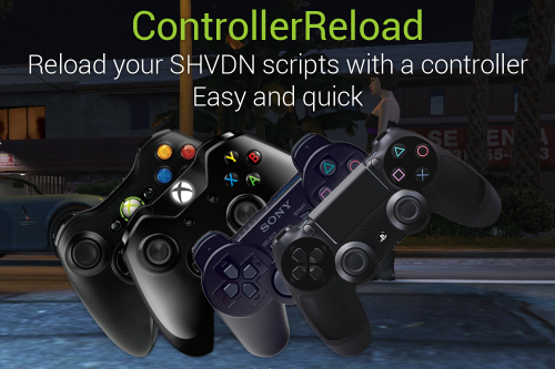 ControllerReload: Reload SHVDN Scripts with a Controller