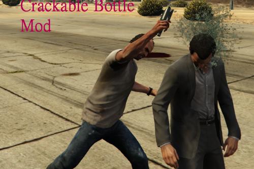 Crackable Bottle Mod