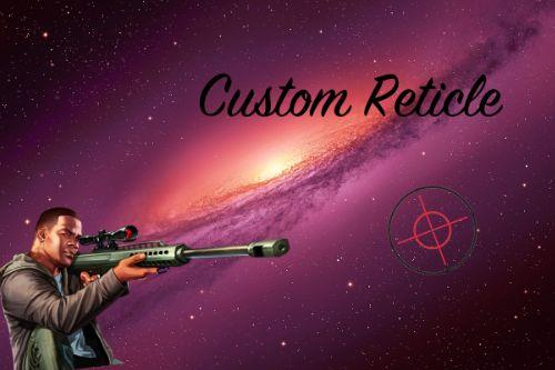 Custom Reticle