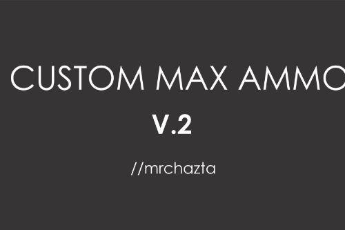 0f9a5c mrchazta   customizable max ammo