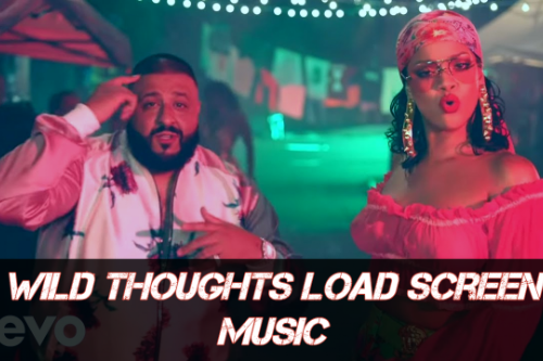 DJ Khaled, Rihanna, Bryson Tiller - Wild Thoughts (Instrumental) Load-Up Screen Music