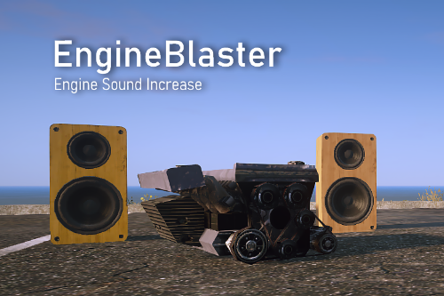 EngineBlaster (Louder Vehicle Engine Sounds)