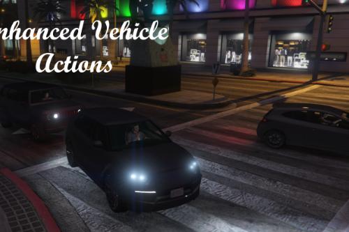 Enhanced Vehicle Actions [RPH]
