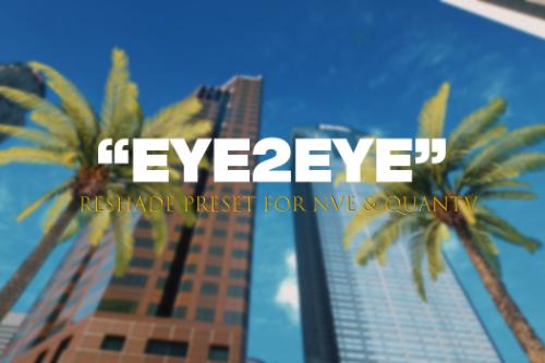 """EYE2EYE"" ReShade preset for NVE and QuantV"