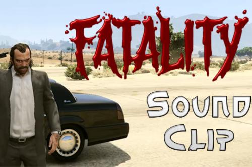 Fatality Sound Clip
