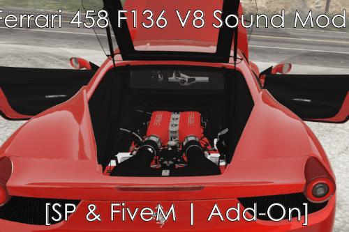Ferrari 458 F136 V8 Sound Mod [SP & FiveM | Add-On ]