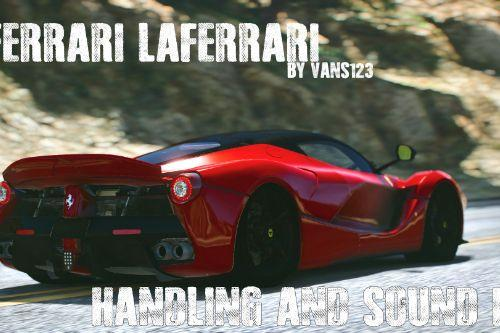 Ferrari LaFerrari by Vans123 Handling and Sound Fix