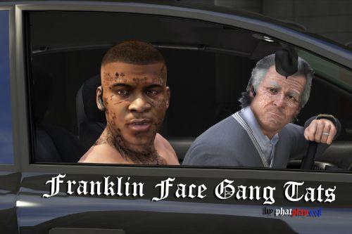 Franklin Face Gang Tats by ppxxl