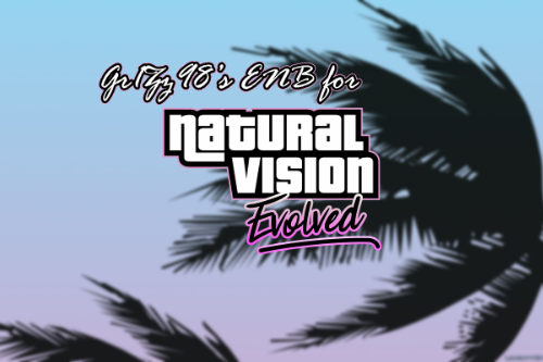 Gr1Zz98's ENB for NaturalVision Evolved