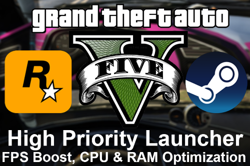 GTA V High Priority Launcher [FPS Boost - CPU Usage & RAM Optimizer]