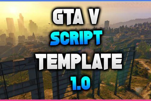 GTA V Script Template [Detailed With Notes]