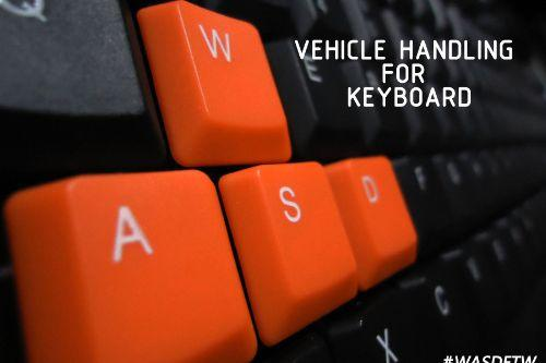 Vehicle handling for keyboard (DLC included)