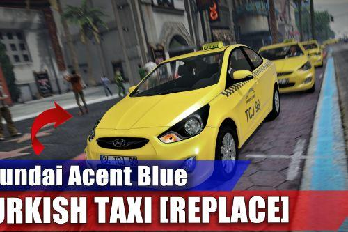 Hyundai Accent Blue Turkish Taxi [Replace]
