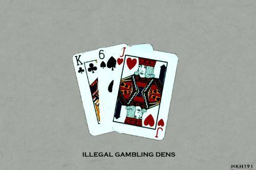 Illegal Gambling Dens