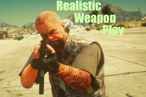Realistic Weapon Play