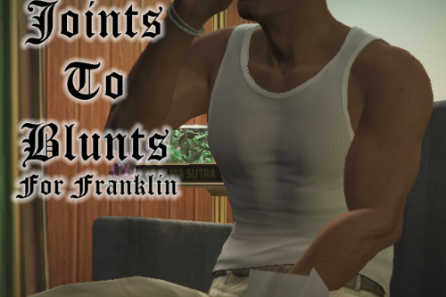 Joints To Blunts For Franklin