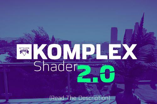 KOMPLEX Shader - Enter The Photorealistic World (Reshade)