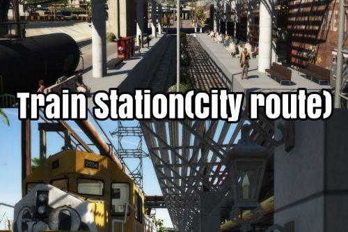Train Station{City Route}(TRAIN STOP AT STATION)