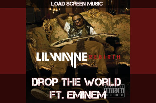 Lil Wayne - Drop The World Instrumental Loadup Screen Music