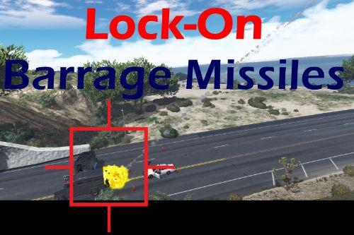 Lock-On Barrage Missiles