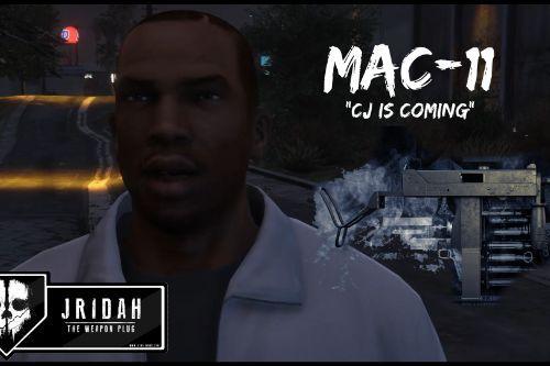 Mac-11 [CJ Is Coming]