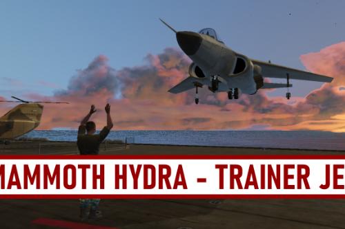 Mammoth Hydra - Trainer Jet [Add-On]