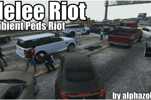 Melee Riot (Ambient Peds Riot)
