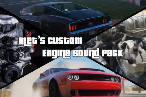 Met's Custom Engine Sound Pack [Add-On | Sound]