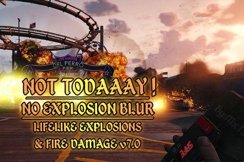 Not Todaaay! No Explosion Blur - Lifelike Explosions & Fire Damage