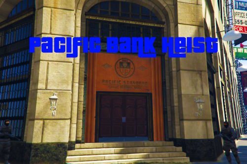 Pacific Bank Heist [Map Editor]