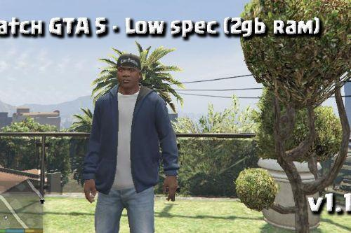 Patch GTA 5 - Low spec (2gb ram)