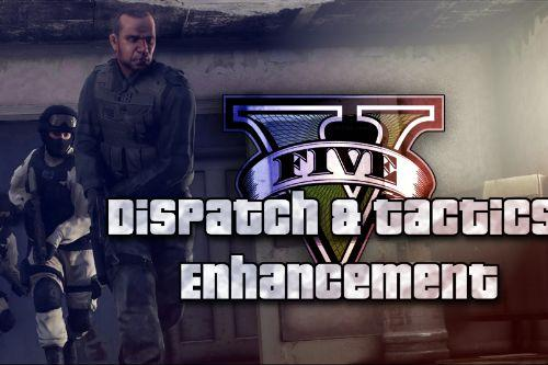 Dispatch & Tactics Enhancement V | Aritifical Intelligence Enhancement V