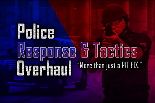 Police Response & Tactics Overhaul ✔