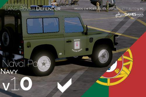 Portuguese Navy - Naval Police - Land Rover Defender [Add-On / Replace]