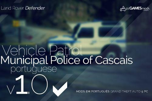 Portuguese Cascais Municipal Police - Patrol - Land Rover Defender [Add-On / Replace]