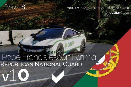 Portuguese Republican National Guard - Pope Francis The First escort Fátima - Bmw I8 [Addon | Livery]
