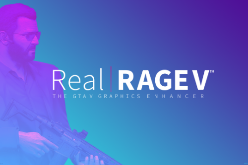Real | RAGE V - Graphics Enhancer