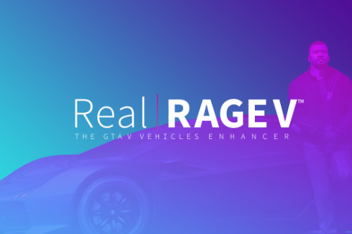 Real | RAGE V - Vehicles Enhancer