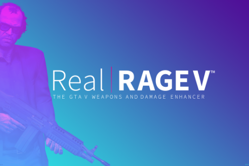 Real | RAGE V - Weapons and Damage Enhancer