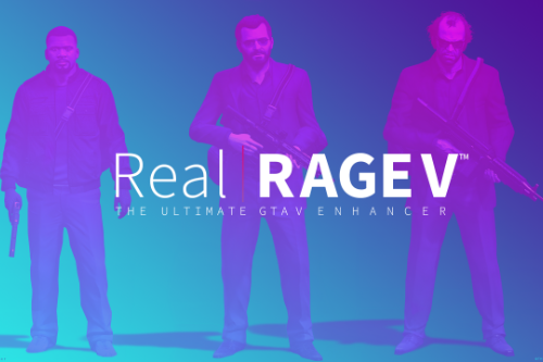 Real | RAGE V - The GTA V Enhancer