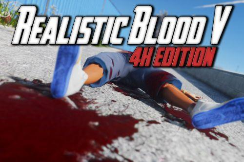 Realistic Blood V - 4K Edition